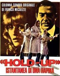 Hold-Up, istantanea di una rapina