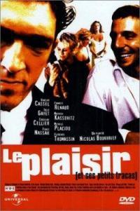 Plaisir (et ses petits tracas), Le